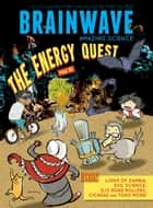 The Energy Quest #10 - Play with Science ebook by Vaious