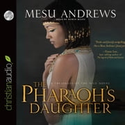 The Pharaoh's Daughter - A Treasures of the Nile Novel audiobook by Mesu Andrews