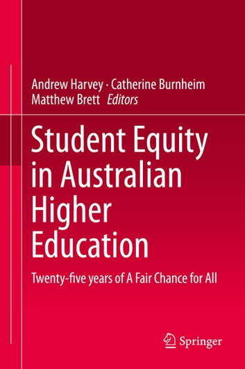 Student Equity in Australian Higher Education - Twenty-five years of A Fair Chance for All ebook by
