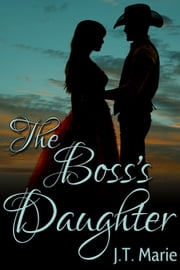 The Boss's Daughter ebook by J.T. Marie