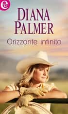 Orizzonte infinito (eLit) ebook by Diana Palmer