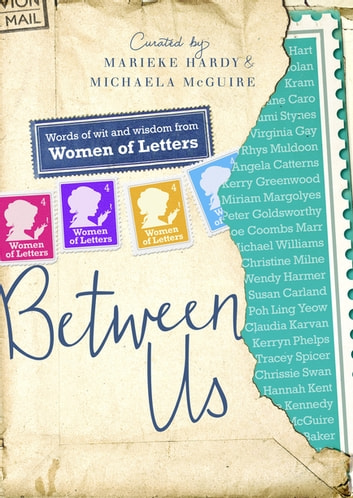 Between Us: Women of Letters - Women of Letters ebook by Marieke Hardy,Michaela McGuire