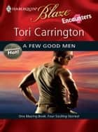 A Few Good Men ebook by Tori Carrington