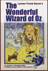 L. Frank Baum's The Wonderful Wizard of Oz - A Midwest Journal Writers' Club Selection ebook by Midwest Journal Writers' Club,Dr. Robert C. Worstell,L. Frank Baum