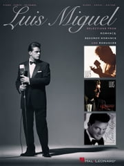 Luis Miguel - Selections from Romance, Segundo Romance, and Romances (Songbook) ebook by Luis Miguel