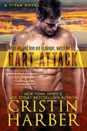 Hart Attack (Titan #7) - Romantic Suspense ebook by Cristin Harber