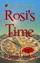 Rosi's Time ebook by Edward Eaton
