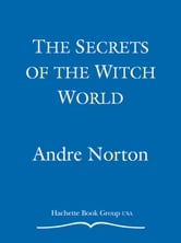 The Secrets of the Witch World ebook by Andre Norton