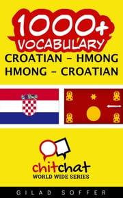 1000+ Vocabulary Croatian - Hmong ebook by Gilad Soffer