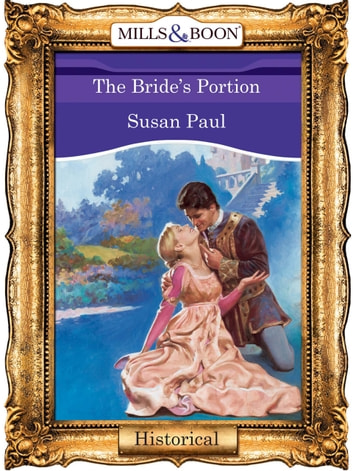 The Bride's Portion (Mills & Boon Vintage 90s Modern) ebook by Susan Paul