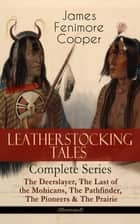 LEATHERSTOCKING TALES – Complete Series: The Deerslayer, The Last of the Mohicans, The Pathfinder, The Pioneers & The Prairie (Illustrated) - Historical Novels - The Life of Native Americans and European Settlers during the Colonization Period ebook by James Fenimore Cooper, N. C. Wyeth