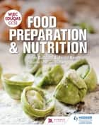 WJEC EDUQAS GCSE Food Preparation and Nutrition ebook by Helen Buckland, Jacqui Keepin