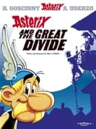 Asterix and the Great Divide - Album 25 ebook by Albert Uderzo