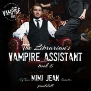 Librarian's Vampire Assistant, Book 5, The audiobook by Mimi Jean Pamfiloff