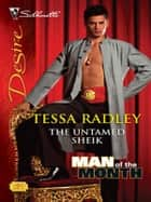 The Untamed Sheik ebook by Tessa Radley