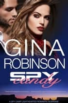 Spy Candy ebook by Gina Robinson