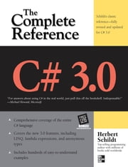 C# 3.0 THE COMPLETE REFERENCE 3/E ebook by Schildt, Herbert