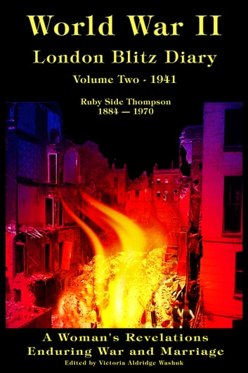 World War II London Blitz Diary, Volume Two, 1941 ebook by Victoria Washuk