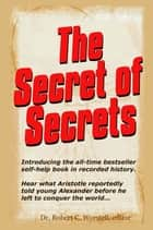 The Secret of Secrets ebook by Dr. Robert C. Worstell