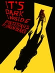 It's Dark Inside (collection of short stories)