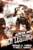 Mech Legions: The Winter War ebook by