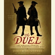 The Duel - The Parallel Lives of Alexander Hamilton and Aaron Burr audiobook by Judith St. George