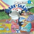 Clark the Shark: Lost and Found audiobook by Bruce Hale