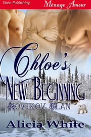 Chloe's New Beginning ebook by Alicia White