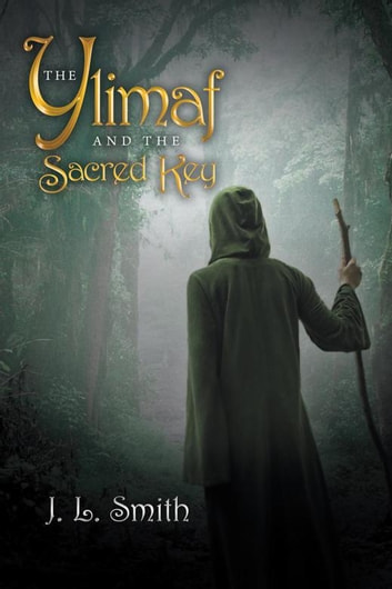 The Ylimaf and the Sacred Key ebook by J L Smith