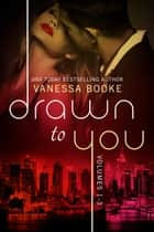 Drawn to You: Boxed Set (Volumes 1-3) ebook by