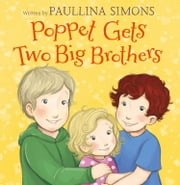 Poppet Gets Two Big Brothers ebook by Paullina Simons