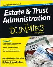 Estate and Trust Administration For Dummies ebook by Margaret Atkins Munro, Kathryn A. Murphy