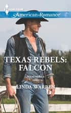 Texas Rebels: Falcon ebook by Linda Warren
