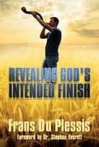 Revealing God's Intended Finish ebook by