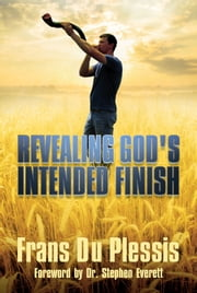 Revealing God's Intended Finish ebook by Frans Du Plessis