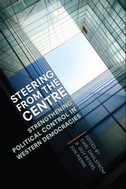 Steering from the Centre - Central Government Offices and their Roles in Governing ebook by B. Guy  Peters,Jon Pierre,Carl Dahlström