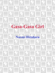 Gasa-Gasa Girl ebook by Naomi Hirahara