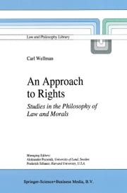 An Approach to Rights - Studies in the Philosophy of Law and Morals ebook by Carl Wellman