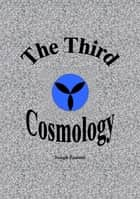 The Third Cosmology ebook by Joseph Zammit