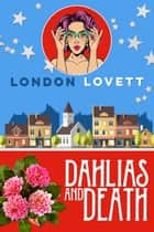 Dahlias and Death ebook by London Lovett