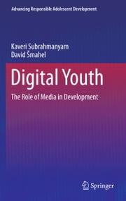 Digital Youth - The Role of Media in Development ebook by Kaveri Subrahmanyam,David Smahel