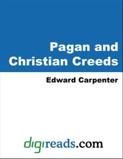 Pagan and Christian Creeds ebook by Carpenter, Edward