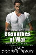 Casualties of War ebook by Tracy Cooper-Posey