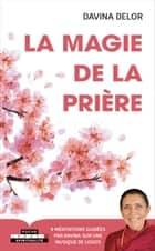 La magie de la prière ebook by Davina Delor