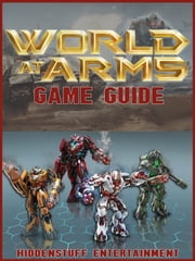 WORLD AT ARMS GAME GUIDE - HSE ebook by HSE