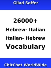 26000+ Hebrew - Italian Italian - Hebrew Vocabulary ebook by Gilad Soffer