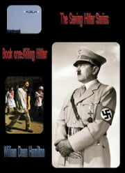 Part One: Killing Hitler ebook by William Dean Hamilton