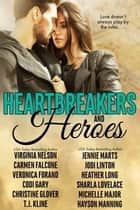 Heartbreakers and Heroes ebook by Christine Glover,Virginia Nelson,Jennie Marts,Michelle Major,Sharla Lovelace,Carmen Falcone,Codi Gary,Veronica Forand,T.J. Kline,Jodi Linton,Heather Long,Hayson Manning