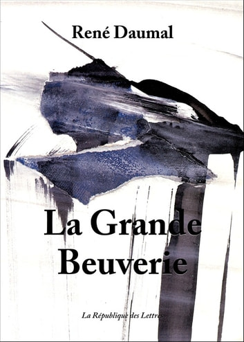 La Grande Beuverie ebook by René Daumal