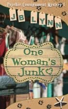 One Woman's Junk ebook by JB Lynn
